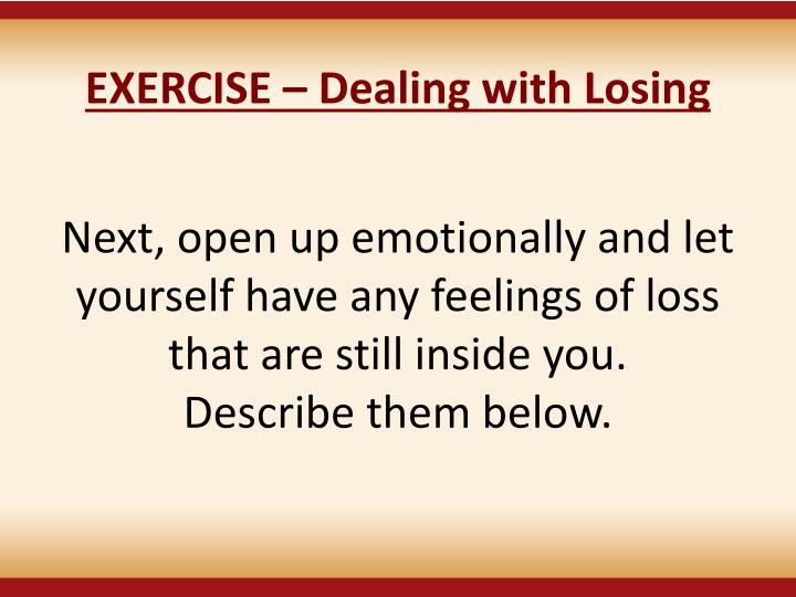 EXERCISE  Dealing with Losing