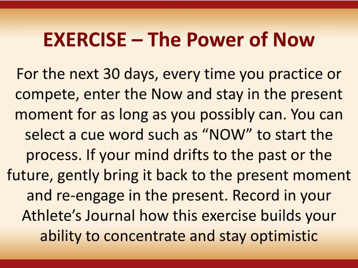 EXERCISE  The Power of Now