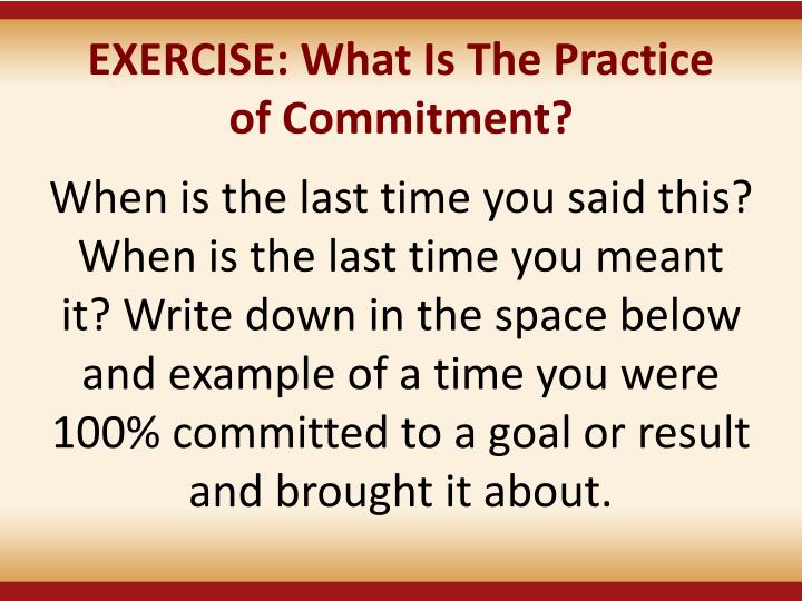 EXERCISE: What Is The Practice