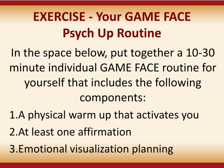 EXERCISE - Your GAME FACE