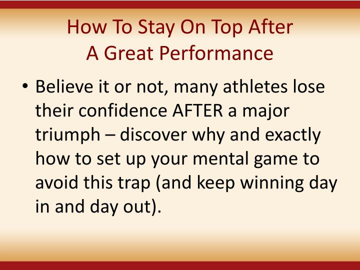 How To Stay On Top After