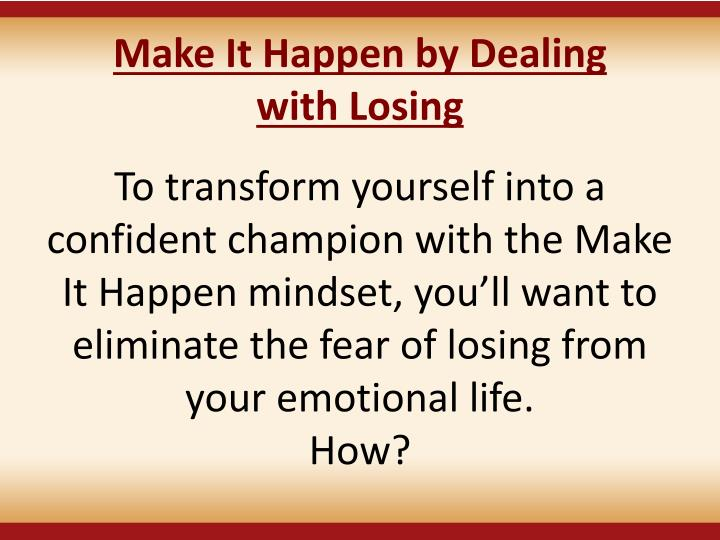 Make It Happen by Dealing