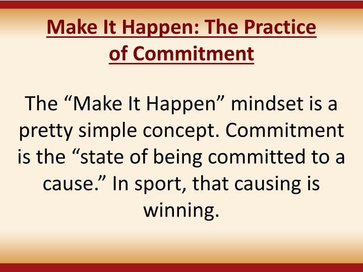 Make It Happen: The Practice
