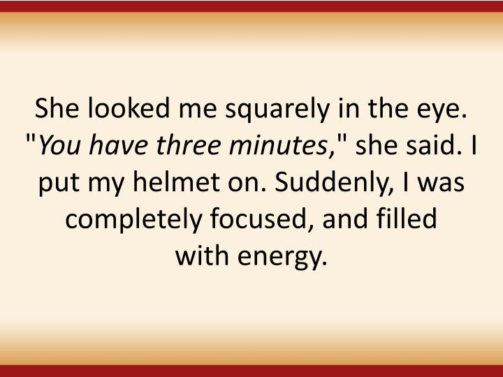 """She looked me squarely in the eye. """""""