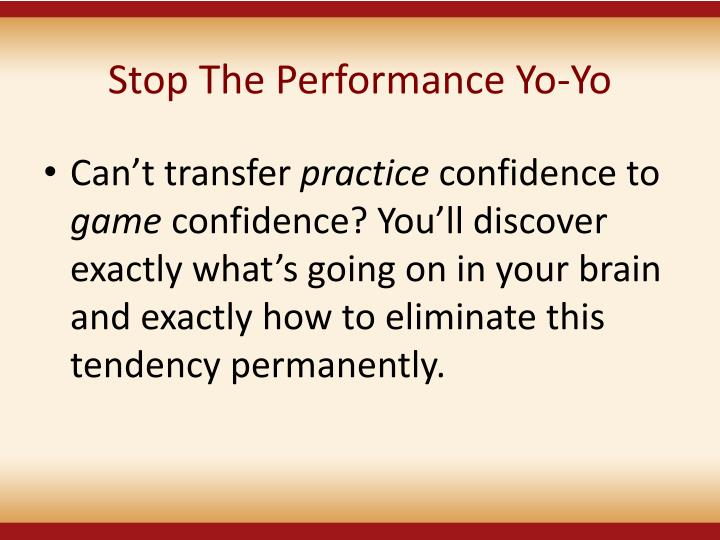 Stop The Performance Yo-Yo