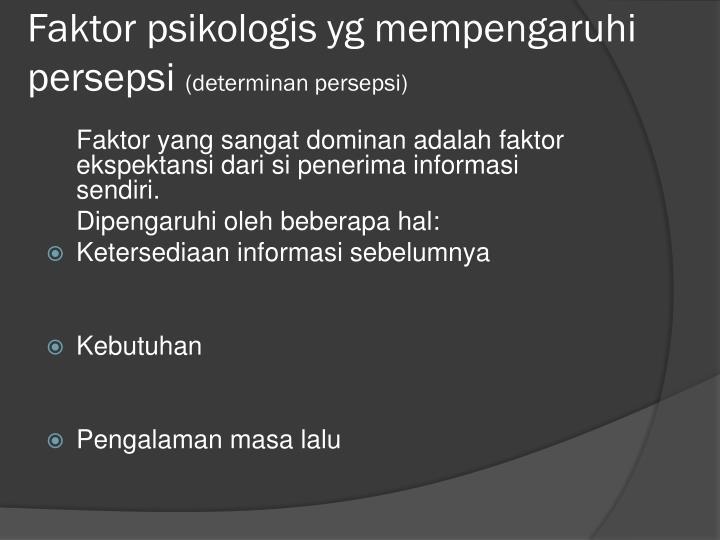 Faktor psikologis yg mempengaruhi persepsi