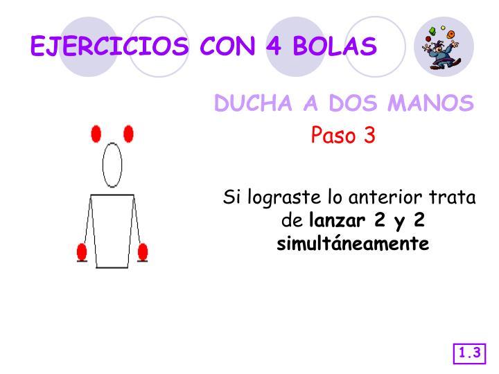 EJERCICIOS CON 4 BOLAS
