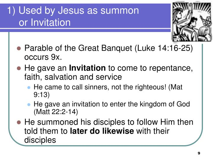 1) Used by Jesus as summon or Invitation