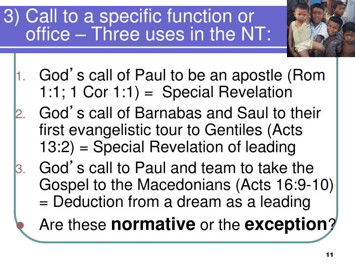 3) Call to a specific function or office – Three uses in the NT:
