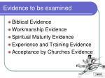 evidence to be examined