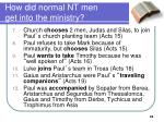 how did normal nt men get into the ministry