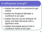 is willingness enough