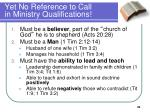 yet no reference to call in ministry qualifications1