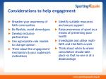 considerations to help engagement