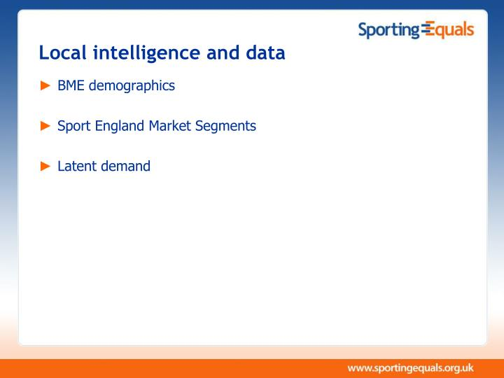 Local intelligence and data