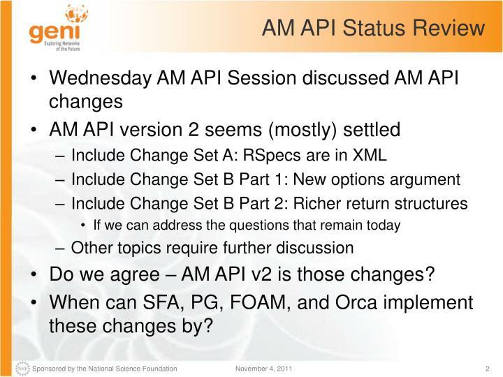 AM API Status Review