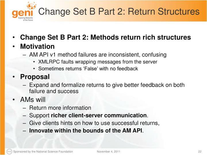 Change Set B Part 2: Return Structures