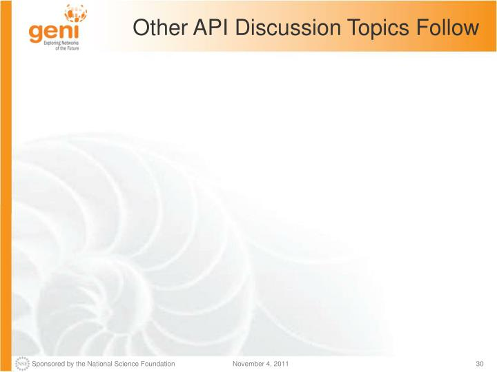 Other API Discussion Topics Follow