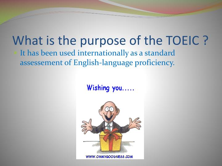 What is the purpose of the TOEIC ?