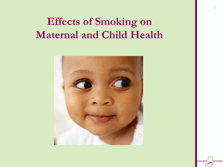 Effects of smoking on maternal and child health