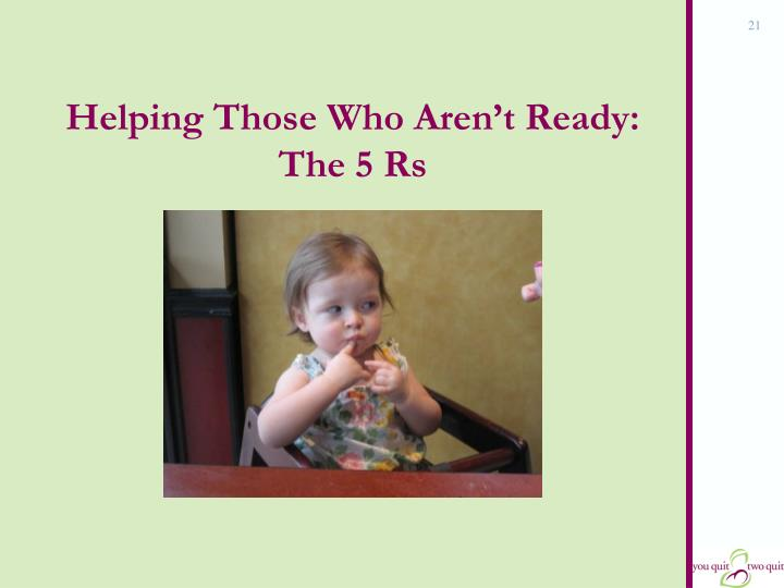 Helping Those Who Aren't Ready: