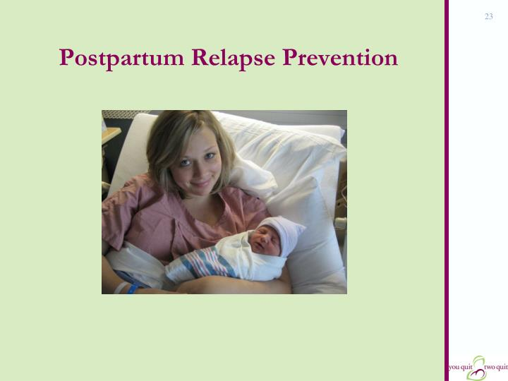 Postpartum Relapse Prevention
