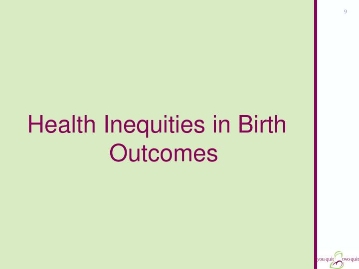 Health Inequities in Birth Outcomes