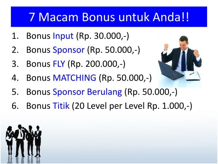 7 Macam Bonus untuk Anda!!