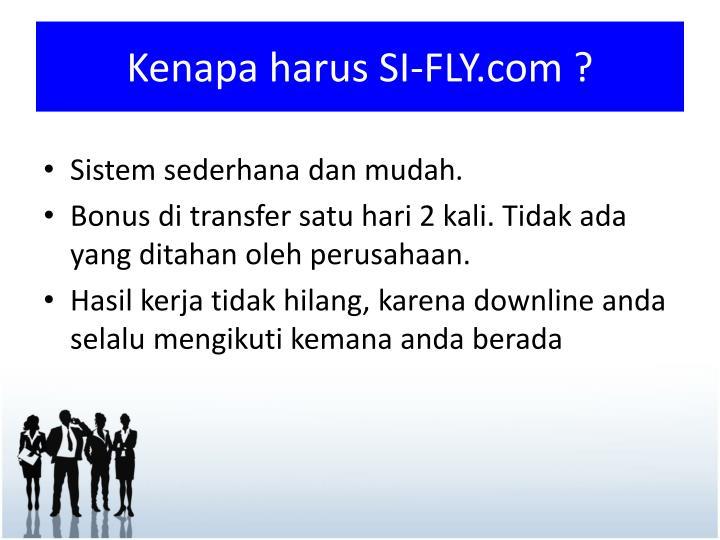 Kenapa harus SI-FLY.com ?