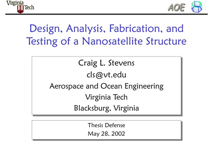 Design analysis fabrication and testing of a nanosatellite structure