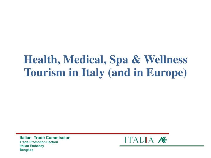 Health medical spa wellness tourism in italy and in europe