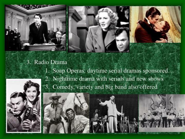 3.  Radio Drama