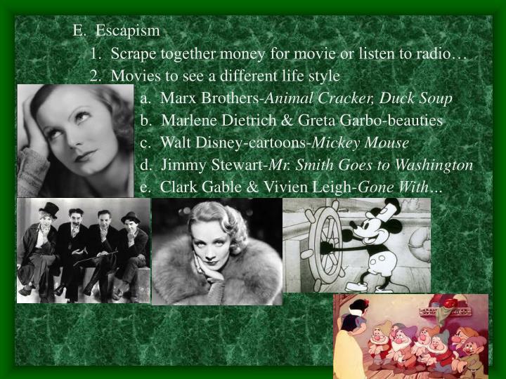 E.  Escapism
