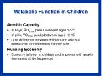 metabolic function in children
