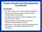 tissue growth and development continued