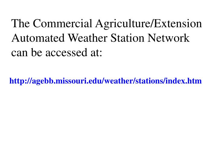 The Commercial Agriculture/Extension Automated Weather Station Network can be accessed at:
