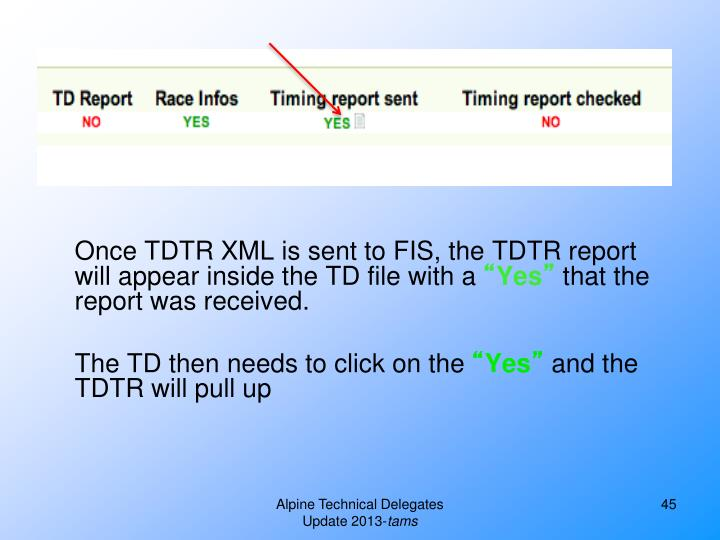 Once TDTR XML is sent to FIS, the TDTR report will appear inside the TD file with a