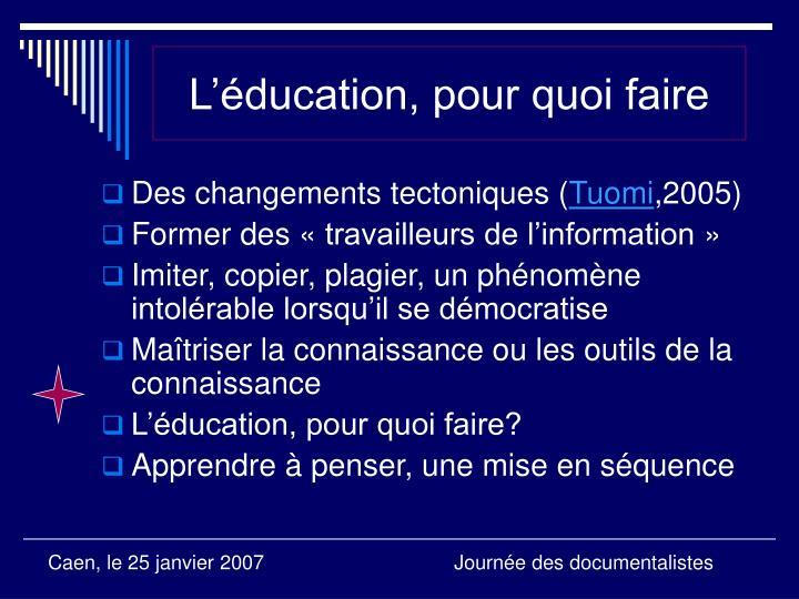 L'éducation, pour quoi faire