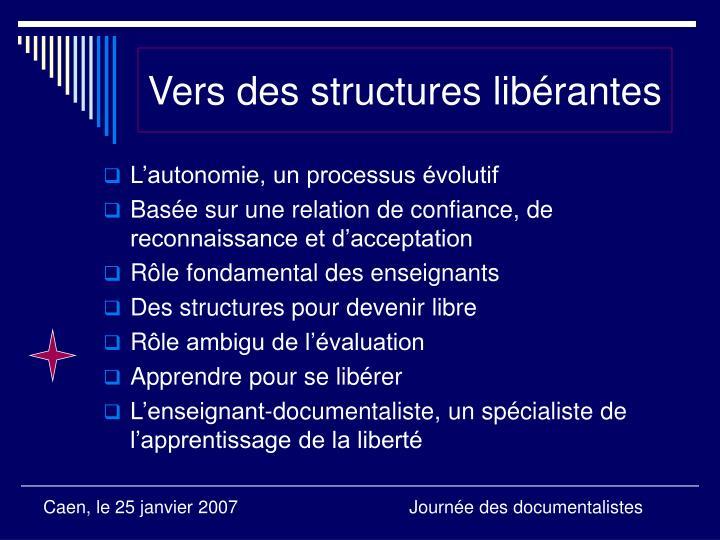 Vers des structures libérantes