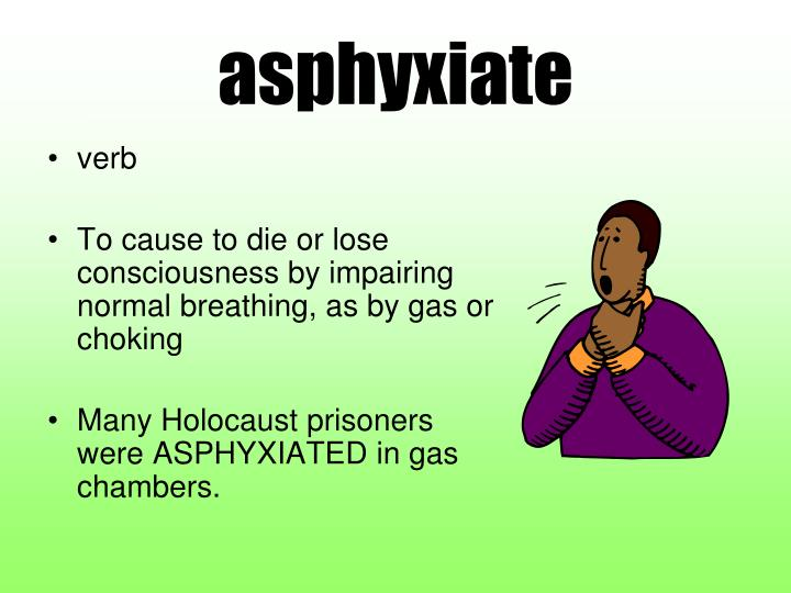 asphyxiate