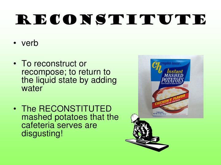 reconstitute