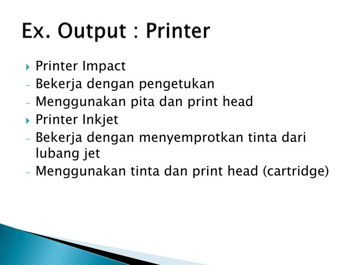 Ex. Output : Printer