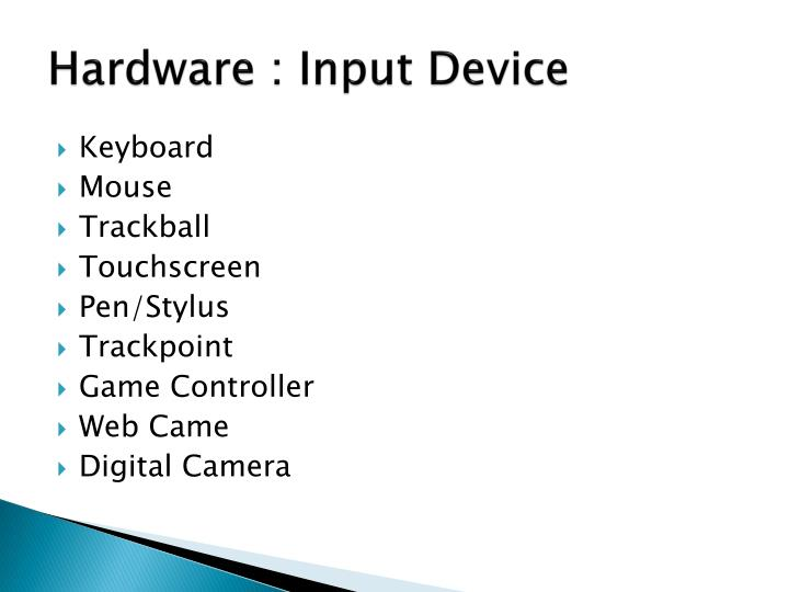 Hardware : Input Device