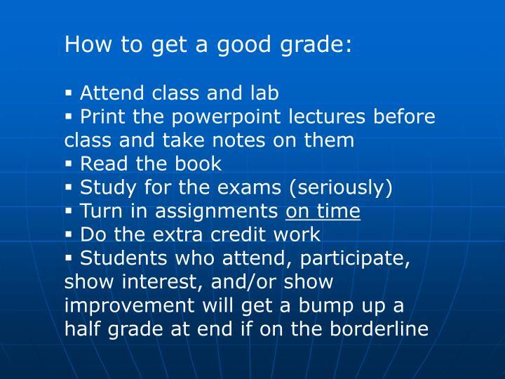 How to get a good grade: