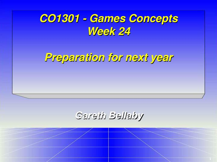 Co1301 games concepts week 24 preparation for next year