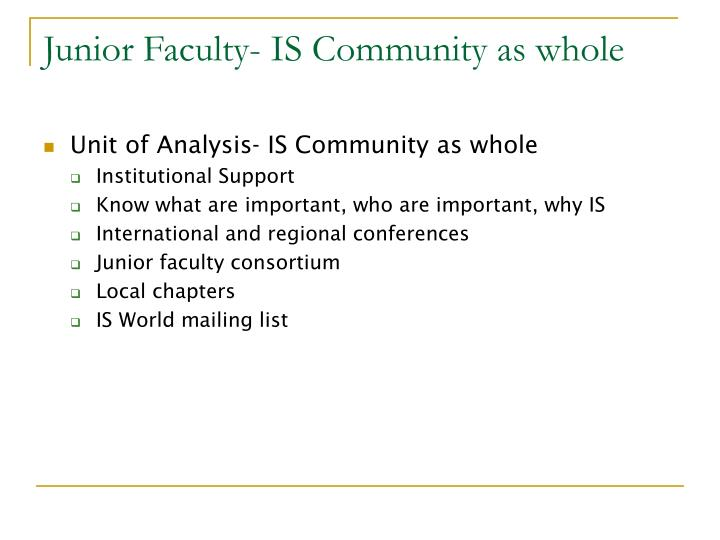 Junior Faculty- IS Community as whole
