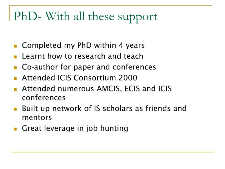 PhD- With all these support