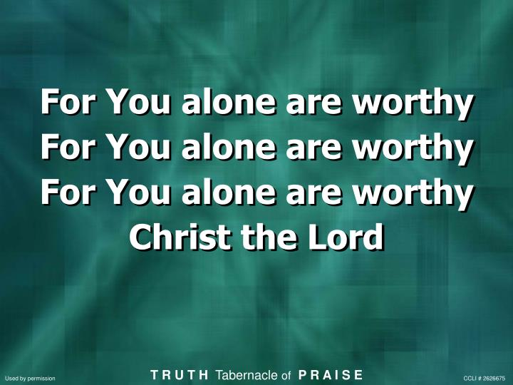 For You alone are worthy