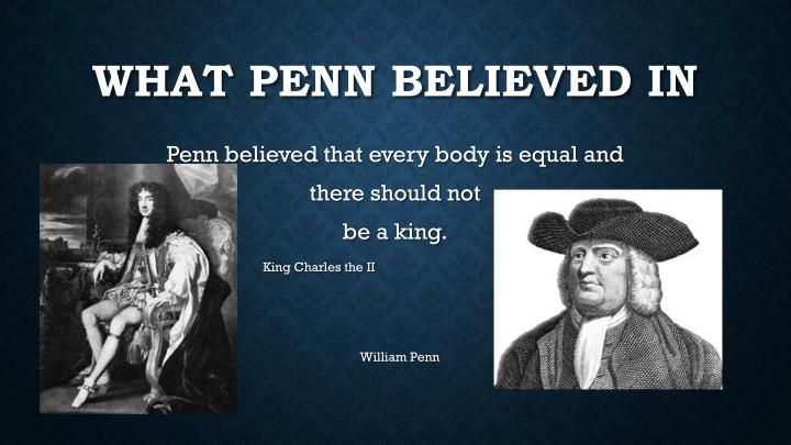 What penn believed in