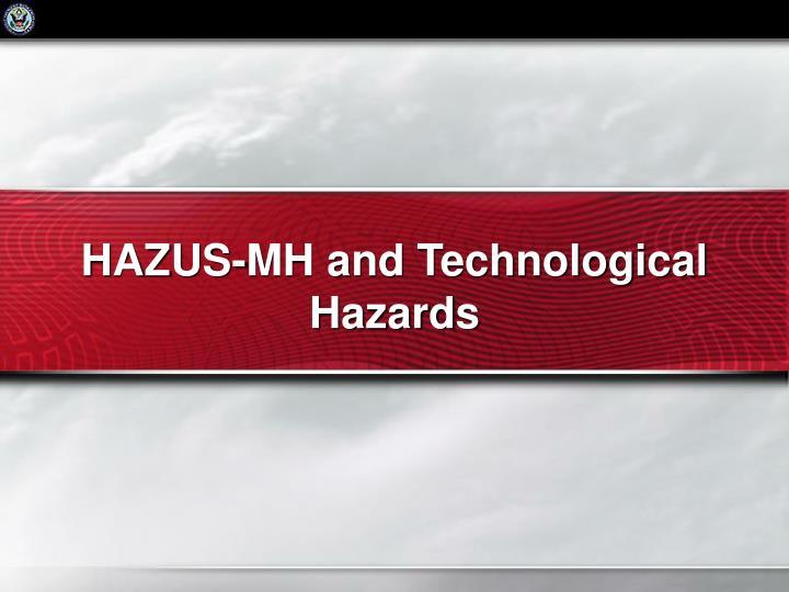 HAZUS-MH and Technological Hazards